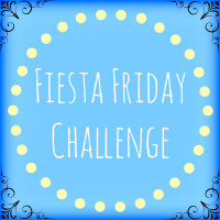 Fiesta Friday Challenge | Gather and Graze