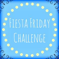 Fiesta Friday Challenge | Gather and Graze